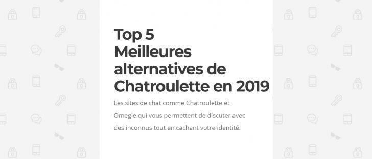 5 Meilleures alternatives de Chatroulette et Omegle en 2019