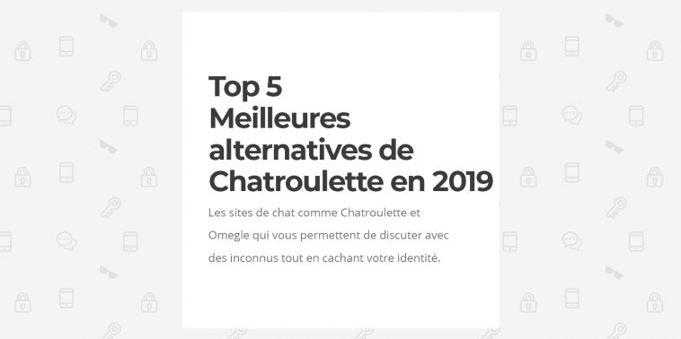 Top : 5 Meilleures alternatives de Chatroulette et Omegle en
