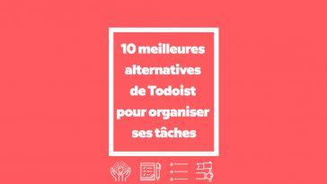 Organisation - 10 meilleures alternatives de Todoist pour organiser ses tâches