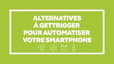 Android : 7 Alternatives à GetTrigger pour automatiser votre smartphone