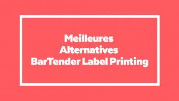 Meilleures Alternatives à BarTender Label Printing pour imprimer des étiquettes