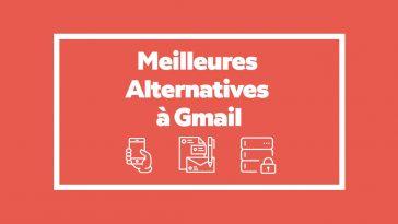5 Meilleures Alternatives à Gmail pour créer un compte email gratuitement