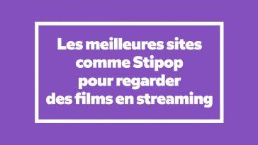 Alternatives – Les meilleures sites comme Stipop pour regarder des films en streaming