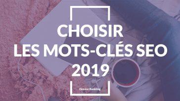 Keyword Ranking - Comment Rechercher et choisir les mots-clés SEO en 2019