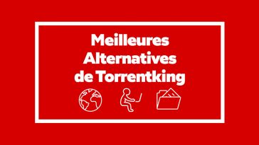 Les 5 Meilleures Alternatives de Torrentking en 2019