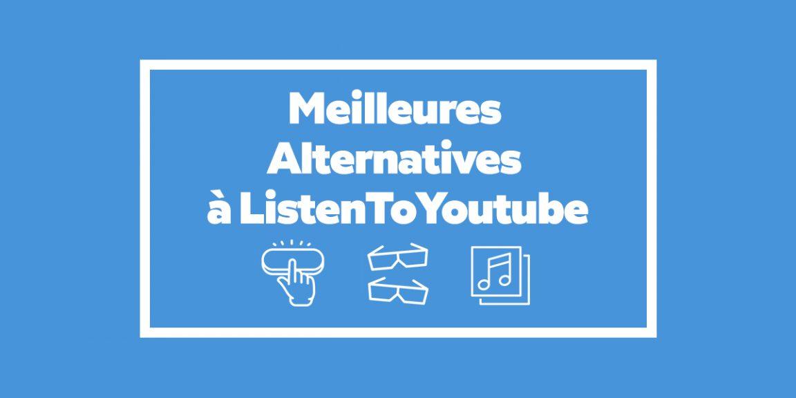 Meilleures Alternatives à ListenToYoutube pour convertir les vidéos en mp3
