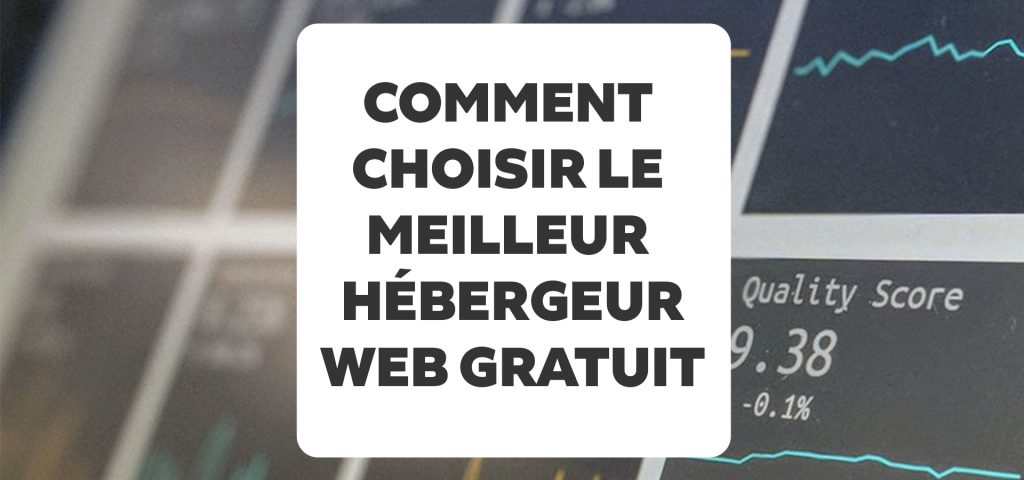 Comparatif hébergeurs 2019 : quel est le meilleur hébergeur gratuit pour votre site Internet ?