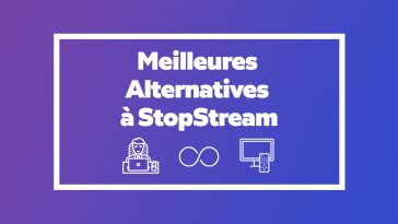 Top 5 Meilleures Alternatives à StopStream en 2019