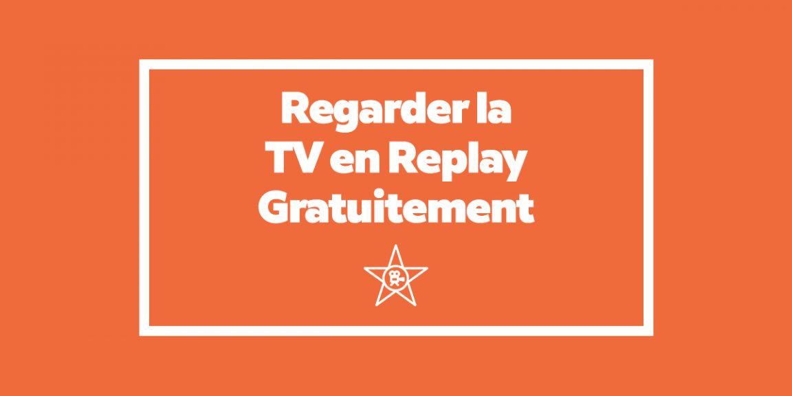 Top 5 sites pour regarder la TV en Replay gratuitement