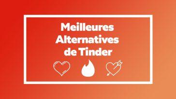 Meilleures Alternatives de Tinder pour faire des Rencontres Rapides et Gratuites