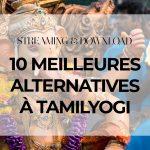Top : 10 Meilleures Alternatives à Tamilyogi pour télécharger vos films indiens (édition 2020)