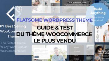Flatsome : Guide et Tests du Thème WooCommerce le plus vendu
