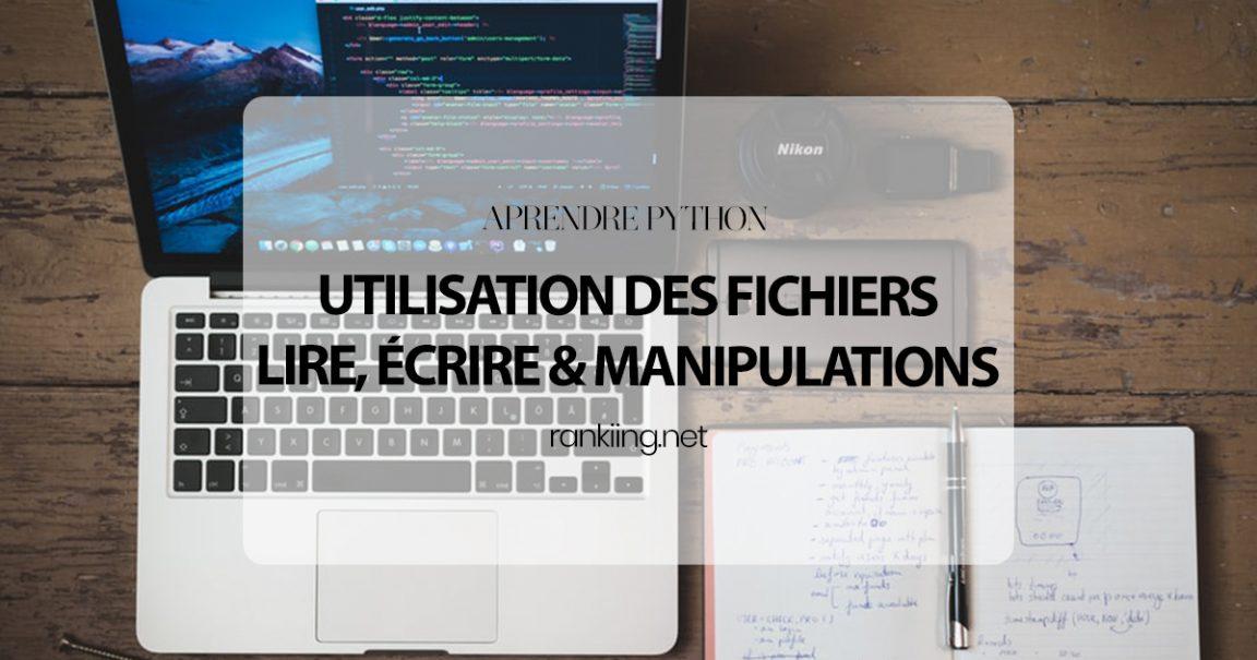 Apprendre Python : Utilisation des fichiers, lire, écrire & manipulations