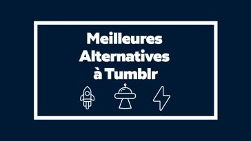 Blogging : Les 5 Meilleures Alternatives à Tumblr en 2020