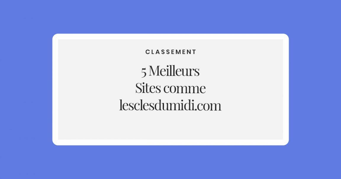 5-Sites-comme-lesclesdumidi.com-pour-Acheter-Vendre-et-louer-votre-maison