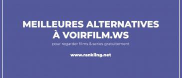 Top : 20 Meilleures Alternatives à Voirfilm.ws pour regarder des Films et Séries gratuitement