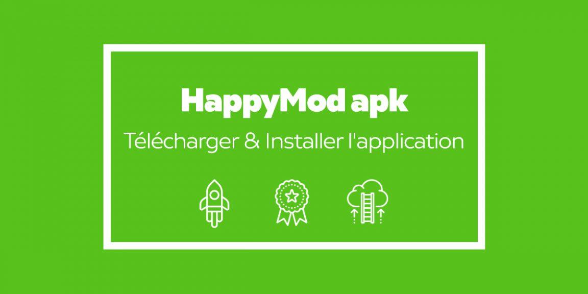 HappyMod apk : Comment Télécharger et Installer l'application sur Android en 2020
