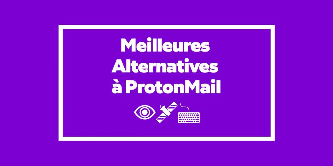 Messagerie sécurisée: Top 4 Meilleures Alternatives à ProtonMail en 2020