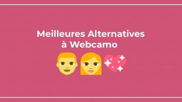5 Meilleures Alternatives à Webcamo pour faire des rencontres