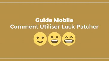 Guide Mobile Comment Télécharger et Utiliser Luck Patcher