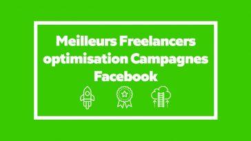 Meilleurs Freelancers optimisation Campagnes Facebook