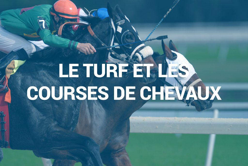 Le turf et les courses de chevaux