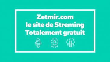 Test : Tout savoir sur Zetmir.com le site de Streming Totalement gratuit
