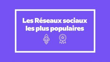 Liste : Les Réseaux sociaux les plus populaires (édition 2020)