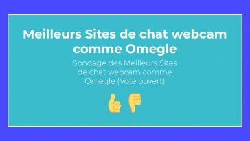 Vote : Meilleurs Sites de chat webcam comme Omegle (édition 2020)
