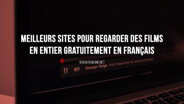 Top : Meilleurs sites pour regarder des films en entier gratuitement en français