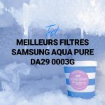 Liste : Les Meilleurs Filtres samsung aqua pure da29 0003g pour votre Réfrigérateur