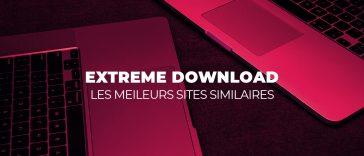 Extreme Download : 5 Meilleurs Sites similaires pour Télécharger Gratuitement