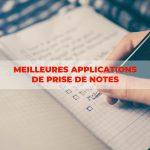 Guide : Meilleures applications de prise de notes pour les étudiants et les professionnels