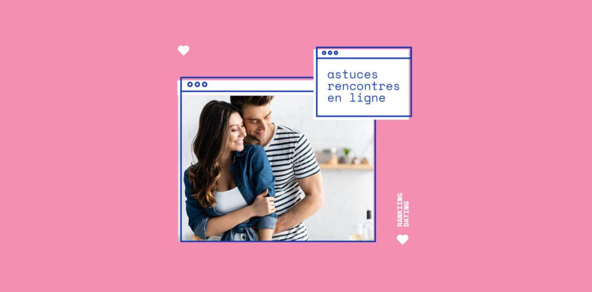 Astuces : Comment rencontrer une femme célibataire en ligne ?